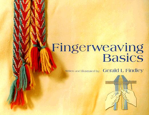 Fingerweaving Basics By Findley, Gerald L.